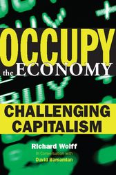 Occupy the Economy by Richard D. Wolff