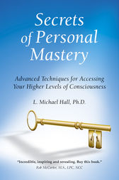 Secrets of Personal Mastery by L. Michael Hall