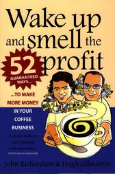 Wake Up and Smell the Profit by John Richardson