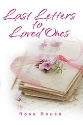 Last Letters to Loved Ones by Rose Rouse