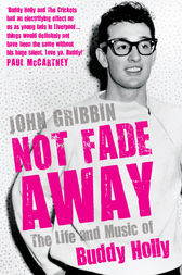 Not Fade Away by John Gribbin