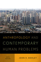Anthropology and Contemporary Human Problems by John H. Bodley