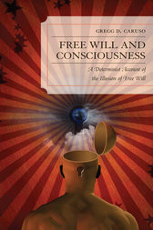 Free Will and Consciousness by Gregg D. Caruso