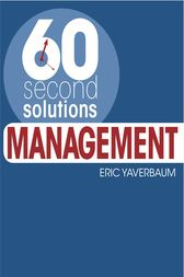 60 Second Solutions: Management by Eric Yaverbaum