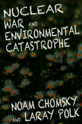 Nuclear War and Environmental Catastrophe by Noam Chomksy
