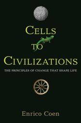 Cells to Civilizations by Enrico Coen