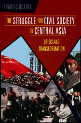 The Struggle for Civil Society in Central Asia by Charles Buxton