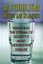 Alcoholism Myths and Realities by Doug Thorburn