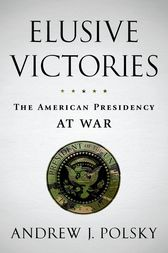 Elusive Victories by Andrew J. Polsky