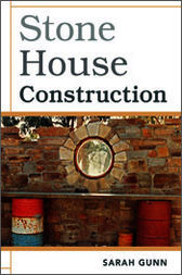 Stone House Construction by Sarah Gunn