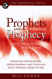 Prophets and Personal Prophecy by Bill Hamon