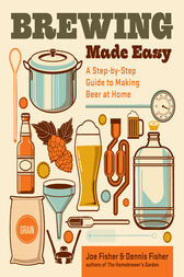Brewing Made Easy, 2nd Edition by Dennis Fisher