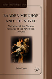 Baader-Meinhof and the Novel: Narratives of the Nation / Fantasies of the Revolution, 1970-2010