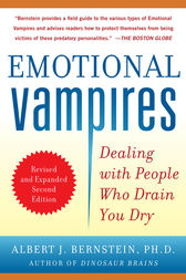 Emotional Vampires: Dealing with People Who Drain You Dry, Revised and Expanded 2nd Edition by Albert J. Bernstein