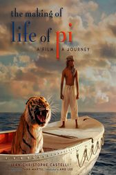 The Making of Life of Pi by Jean-Christophe Castelli