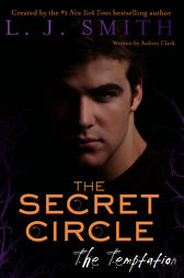 The Secret Circle: The Temptation by L. J. Smith