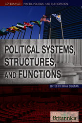 Political Systems, Structures, and Functions by Britannica Educational Publishing;  Brian Duignan