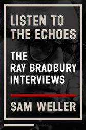 Listen to the Echoes by Ray Bradbury