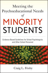 Meeting the Psychoeducational Needs of Minority Students by Craig L. Frisby