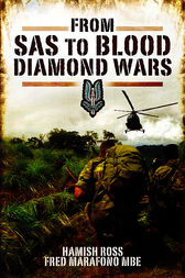 From SAS to Blood Diamond Wars by Hamish Ross