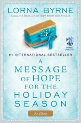 A Message of Hope for the Holiday Season by Lorna Byrne