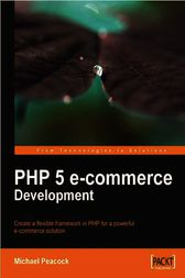 PHP 5 e-commerce Development by Michael Peacock