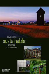Developing Sustainable Planned Communities by Richard Franko
