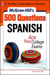 McGraw-Hill's 500 Spanish Questions: Ace Your College Exams by Eric W. Vogt