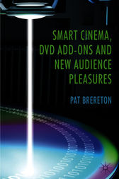 Smart Cinema, DVD Add-Ons and New Audience Pleasures by Pat Brereton