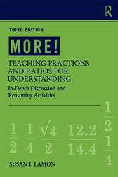 MORE! Teaching Fractions and Ratios for Understanding by Susan J. Lamon