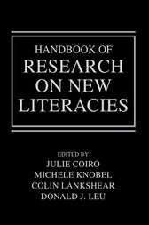 Handbook of Research on New Literacies by Julie Coiro