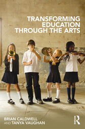 Transforming Education through the Arts by Brian Caldwell