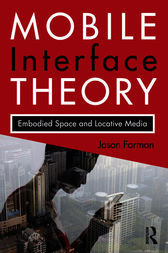 Mobile Interface Theory by Jason Farman