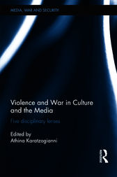 Violence and War in Culture and the Media by Athina Karatzogianni