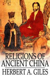 Religions of Ancient China by Herbert A. Giles