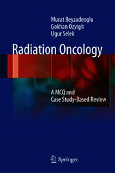 Radiation Oncology by Murat Beyzadeoglu