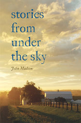 Stories From Under The Sky by John Madson