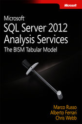 Microsoft SQL Server 2012 Analysis Services: The BISM Tabular Model by Marco Russo