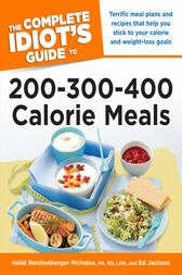 The Complete Idiot's Guide to 200-300-400 Calorie Meals by Ed Jackson