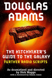 The Hitchhiker's Guide to the Galaxy Radio Scripts Volume 2 by Douglas Adams