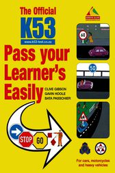 The Official K53 Pass Your Learner's Easily by Clive Gibson
