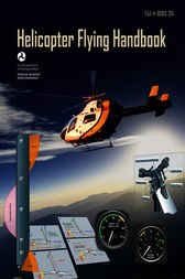 Helicopter Flying Handbook 2012 by Federal Aviation Administration (FAA)