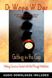 Getting In The Gap by Wayne Dyer