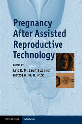 Pregnancy After Assisted Reproductive Technology by Eric Jauniaux