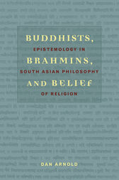 Buddhists, Brahmins, and Belief by Dan Arnold