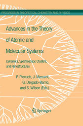 Advances in the Theory of Atomic and Molecular Systems by Piotr Piecuch