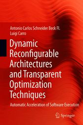 Dynamic Reconfigurable Architectures and Transparent Optimization Techniques by unknown
