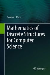 Mathematics of Discrete Structures for Computer Science by Gordon J. Pace