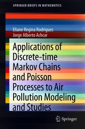 Applications of Discrete-time Markov Chains and Poisson Processes to Air Pollution Modeling and Studies by Eliane Regina Rodrigues