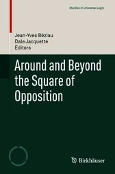 Around and Beyond the Square of Opposition by Jean-Yves Béziau